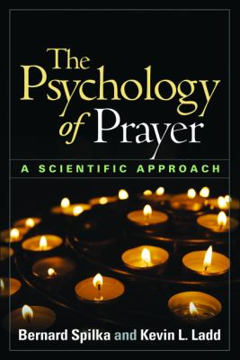 The Psychology of Prayer: A Scientific Approach 9781462506958