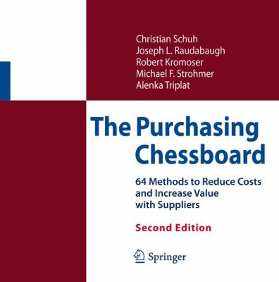 The Purchasing Chessboard: 64 Methods to Reduce Costs and Increase Value with Suppliers 9781461422204