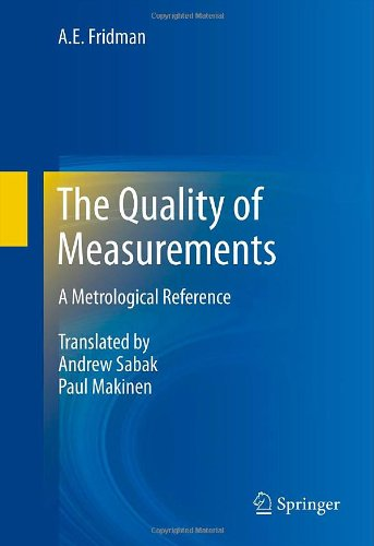 The Quality of Measurements: A Metrological Reference 9781461414773