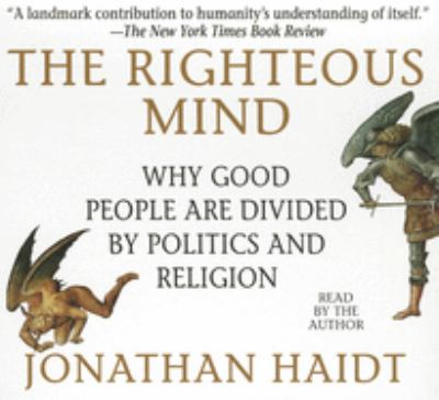 The Righteous Mind: Why Good People Are Divided by Politics and Religion 9781469085173