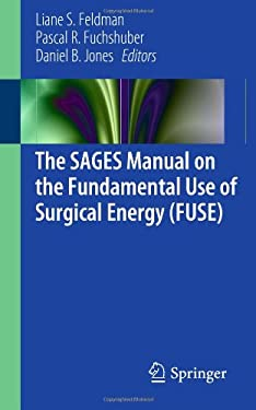 The Sages Manual on the Fundamental Use of Surgical Energy (Fuse) 9781461420736