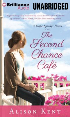 The Second Chance Caf (A Hope Springs Novel) 9781469276212