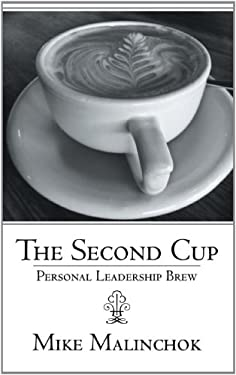 The Second Cup: Personal Leadership Brew 9781468531008