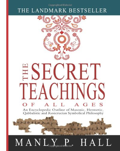 The Secret Teachings of All Ages 9781461013136