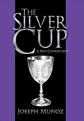 The Silver Cup: A New Consciousness 20970730