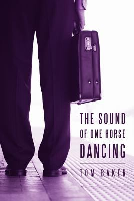 The Sound of One Horse Dancing 9781462050635