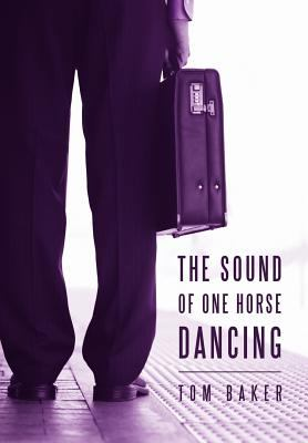 The Sound of One Horse Dancing 9781462050659