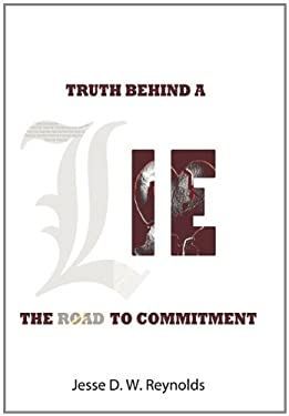 The Truth Behind a Lie: The Road to Commitment 9781462006397