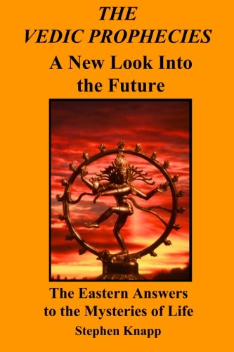 The Vedic Prophecies: A New Look Into the Future 9781461002246