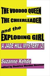 The Voodoo Queen, the Cheerleader, and the Exploding Girl 13653445