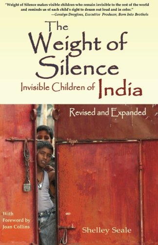 The Weight of Silence: Invisible Children of India 9781463780760