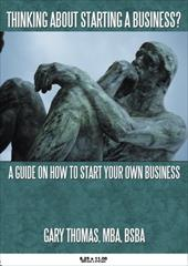 Thinking about Starting a Business?: A Guide on How to Start Your Own Business 17625965