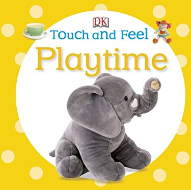 Touch and Feel: Playtime 9781465401663