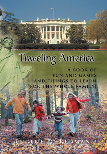 Traveling America: A Book of Fun and Games and Things to Learn for the Whole Family! 9781468544770