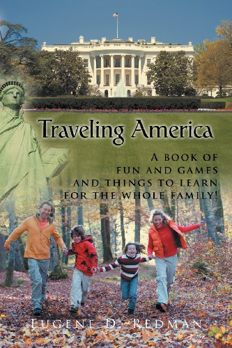 Traveling America: A Book of Fun and Games and Things to Learn for the Whole Family! 9781468544787