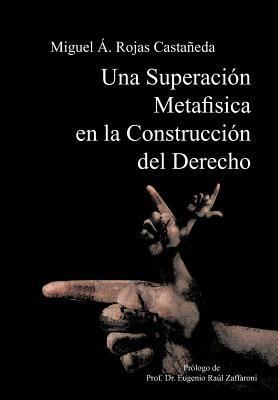 Una Superaci N Metaf Sica En La Construcci N del Derecho 9781463305635