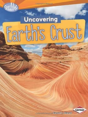 Uncovering Earth's Crust 9781467700207