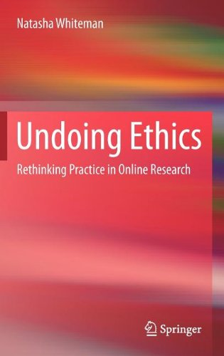 Undoing Ethics: Rethinking Practice in Online Research 9781461418269