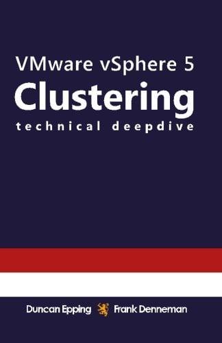Vmware Vsphere 5 Clustering Technical Deepdive 9781463658137