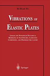 Vibrations of Elastic Plates: Linear and Nonlinear Dynamical Modeling of Sandwiches, Laminated Composites, and Piezoelectric Layer 19311648