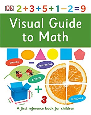 Visual Guide to Math (DK First Reference)