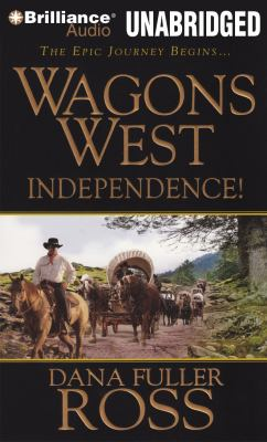 Wagons West Independence! 9781469207063