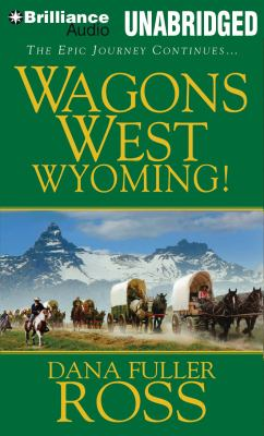 Wagons West Wyoming! 9781469207322