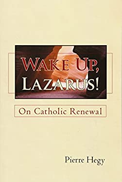 Wake Up, Lazarus!: On Catholic Renewal 9781462001583