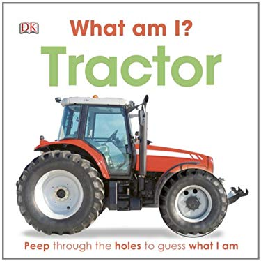 What Am I? Tractor 9781465401601
