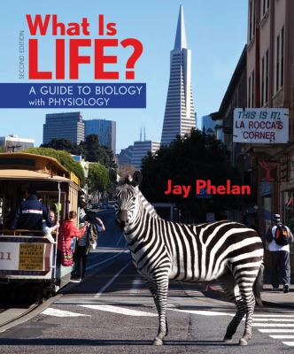 What Is Life? a Guide to Biology with Physiology & Prep-U 9781464107252