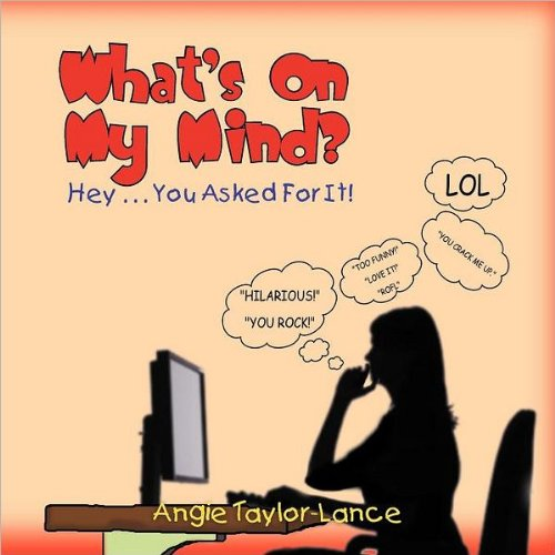 What's on My Mind?: Hey . . . You Asked for It!