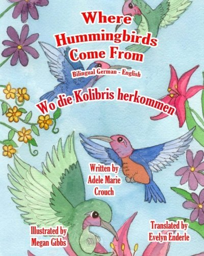 Where Hummingbirds Come from Bilingual German English 9781463798260
