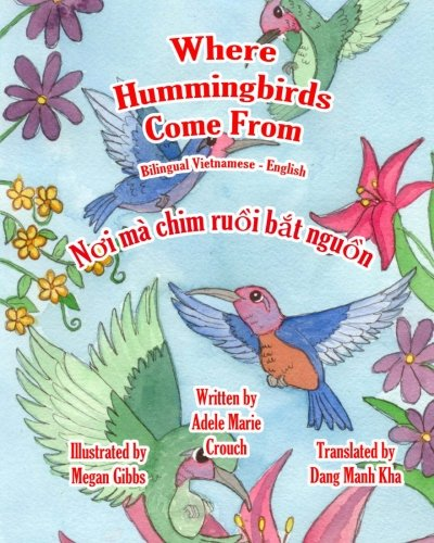 Where Hummingbirds Come from Bilingual Vietnamese English 9781466204553