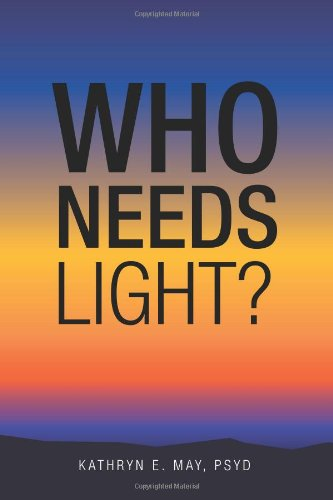 Who Needs Light? 9781468507010