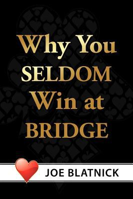 Why You Seldom Win at Bridge 9781463408381