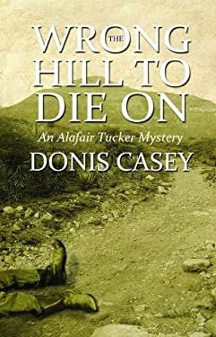 Wrong Hill to Die on: An Alafair Tucker Mystery 9781464200465