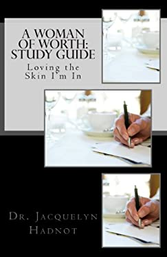 A Woman of Worth:  Study Guide