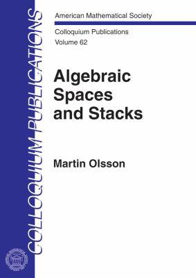 Algebraic Spaces and Stacks (Colloquium Publications) (American Mathematical Society Colloquium Publications)