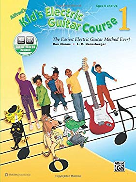 Alfred's Kid's Electric Guitar Course 1: The Easiest Electric Guitar Method Ever! (Book & Online Audio) (Kid's Guitar Course)