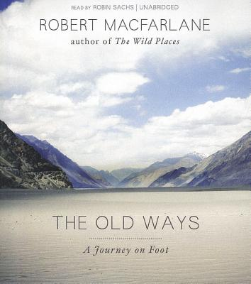 The Old Ways: A Journey on Foot 9781470816926