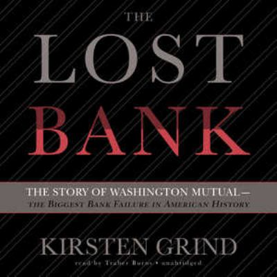 The Lost Bank: The Story of Washington Mutual-The Biggest Bank Failure in American History 9781470825645