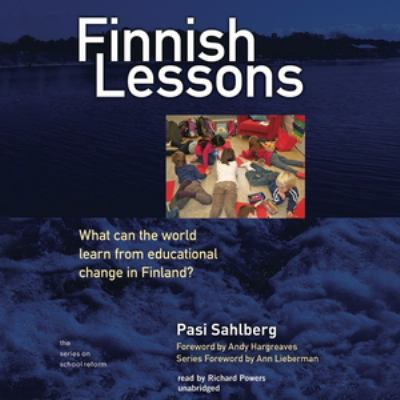 Finnish Lessons: What Can the World Learn from Educational Change in Finland? 9781470826154
