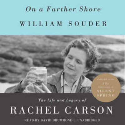 On a Farther Shore: The Life and Legacy of Rachel Carson 9781470826659