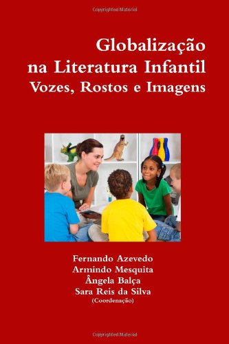 Globaliza O Na Literatura Infantil. Vozes, Rostos E Imagens 9781471013195