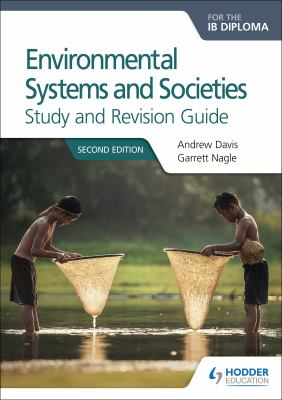 Environmental Systems and Societies IB Diploma Study Revision Gui: Second edition