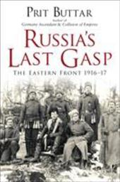 Russia's Last Gasp: The Eastern Front 1916-17 (General Military) 23211613
