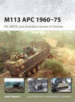 M113 APC 196075: US, ARVN, and Australian variants in Vietnam (New Vanguard)
