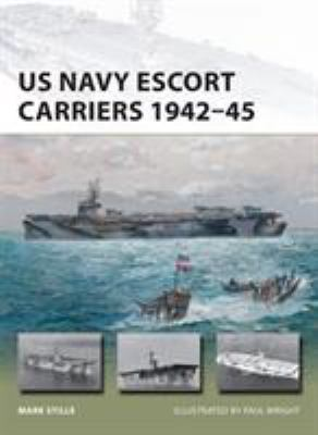 US Navy Escort Carriers 1942-45 (New Vanguard)
