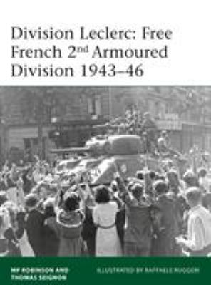 Division Leclerc: The Leclerc Column and Free French 2nd Armored Division, 19401946 (Elite)