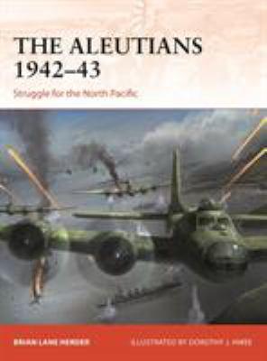 The Aleutians 194243: Struggle for the North Pacific (Campaign)